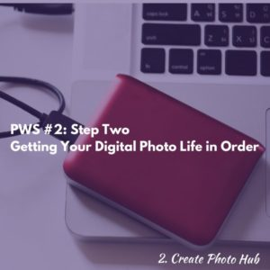 Step Two Get Your Digital Photos Organized - Create Your Photo Hub Photos with Sherita Podcast